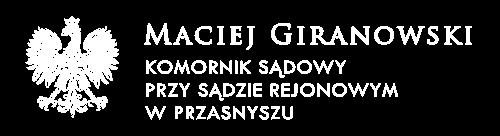 Komornik Sądowy Przasnysz - Maciej Giranowski